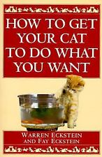 How to Get Your Cat to Do What You Want, Eckstein, Fay, Eckstein, Warren, Good B
