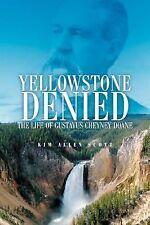 Yellowstone Denied: The Life of Gustavus Cheyney Doane