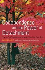 Codependence and the Power of Detachment: How to Set Boundaries and Make Your Li