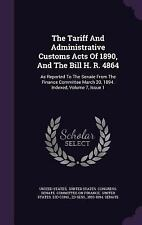 The Tariff and Administrative Customs Acts of 1890, and the Bill H. R. 4864 :...