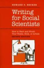 Writing for Social Scientists: How to Start and Finish Your Thesis, Book, or Art