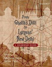 From Ghalib's Dilli to Lutyen's New Dheli: A Documentary Record