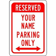 "Custom Reserved Your Name Here Parking Sign Aluminum Metal 8"" x 12"""