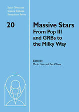 Massive Stars: From Pop III and GRBs to the Milky Way (Space Telescope Science I