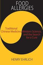 Food Allergies : Traditional Chinese Medicine, Western Science, and the...