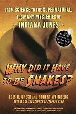 Why Did It Have To Be Snakes: From Science to the Supernatural, The Many Mysteri