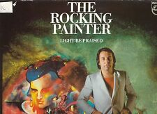 LP 3489 THE ROCKING PAINTER  LIGHT BE PRAISED