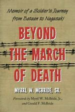 Beyond the March of Death: Memoir of a Soldier's Journey from Bataan t-ExLibrary