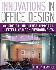 Innovations in Office Design: The Critical Influence Approach to Effective Work