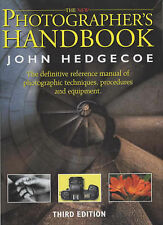 John Hedgecoe The New Photographers Handbook: A Complete Reference Manual of Pho