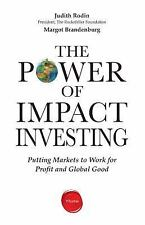 The Power of Impact Investing: Putting Markets to Work for Profit and Global Go