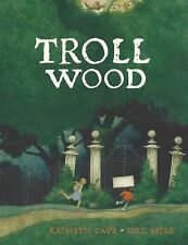 TROLL WOOD by Kathryn Cave and Quarto Generic Staff (2013 New Hardcover) SHIPPED