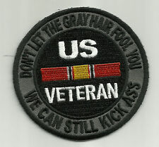 US- VET DONT LET THE GRAY HAIR FOOL YOU BIKER MILITARY PATCH KICK ASS - SM