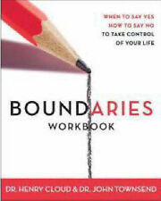 Boundaries: When to Say Yes, How to Say No: Workbook by Dr. Henry Cloud, Dr....