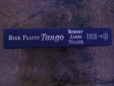 HIGH PLAINS TANGO BY ROBERT JAMES WALLER, LARGE PRINT HARD COVER.