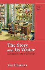 The Story and Its Writer: An Introduction to Short Fiction Charters, Ann