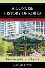 Concise History of Korea: From Antiquity to the Present by Michael J. Seth