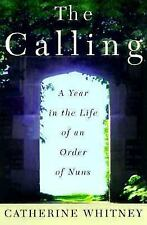 The Calling : A Year in the Life of an Order of Nuns-ExLibrary