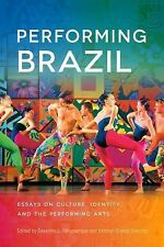 Performing Brazil : Essays on Culture, Identity, and the Performing Arts by...