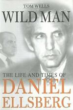 Wild Man: The Life and Times of Daniel Ellsberg-ExLibrary