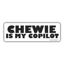 Chewie is my co pilot bumper sticker 150 x 50mm star wars