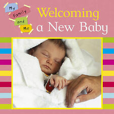 Mary Auld Welcoming a New Baby (My Family and Me) Very Good Book