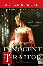 Innocent Traitor : A Novel of Lady Jane Grey by Alison Weir (2007, Paperback)