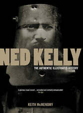 Ned Kelly: The Authentic Illustrated History, Good Condition Book, McMenomy, Kei