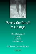 'Stony the Road' to Change: Black Mississippians and the Culture of Social Relat