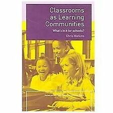 CLASSROOMS AS LEARNING COMMUNITIES: WHAT'S IN IT FOR SCHOOLS? (What's in It for