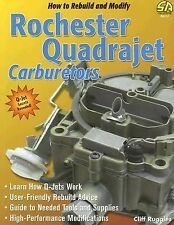 How to Rebuild and Modify Rochester Quadrajet Carburetors by Cliff Ruggles...