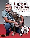 Las Reglas de Cesar Millan : Como Fomentar el Equilibrio Entre el Perro y su...