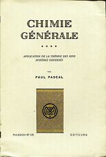 Paul Pascal = CHIMIE GÉNÉRALE APPLICATION THEORIE DES IONS SYSTEMES DISPERSES