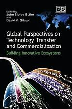 Global Perspectives on Technology Transfer and Commercialization: Building Innov