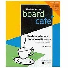 The Best of the Board Café : Hands-On Solutions for Nonprofit Boards by Jan...
