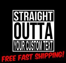 STRAIGHT OUTTA CUSTOM TEXT 5X5 VINYL DECAL STICKER PERSONALIZED CAR TRUCK SUV
