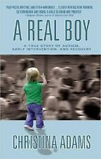 A Real Boy : A True Story of Autism, Early Intervention, and Recovery by...