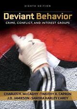 Deviant Behavior: Crime, Conflict, and Interest Groups by Charles H. McCaghy