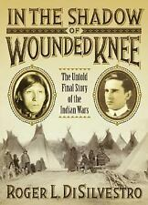 In the Shadow of Wounded Knee : The Untold Final Chapter Reference Book