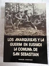 Los Anarquistas y la Guerra en Euskadi...Manuel Chiapuso,Editorial Txertoa 1977