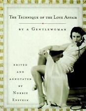 The Technique of the Love Affair : By a Gentlewoman by Doris L. Moore and...