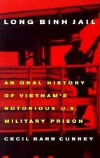 Long Binh Jail: An Oral History of Vietnam's Notorious U.S. Military Prison