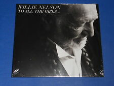 Willie Nelson - To all the girls ... - CD  SIGILLATO