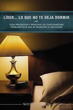 Lider... lo que no te deja dormir: Como reconocer y resolver las cuestiones mas