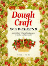 Dough Craft in a Weekend (Crafts in a Weekend),ACCEPTABLE Book