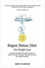 Super Detox Diet for Weight Loss : Optimize Your Body's Natural Functions to...