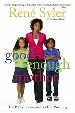 Good-Enough Mother: The Perfectly Imperfect Book of Parenting - LikeNew - Syler,