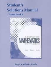 Student Solutions Manual for a Survey of Mathematics with Applications by...
