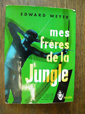 Mes frères de la jungle / Edward Weyer
