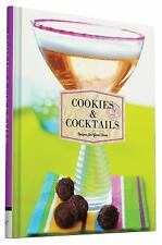 Cookies & Cocktails: Recipes for Good Times